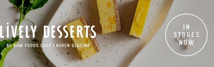Raw Vegan Desserts: LIVELY™ Desserts