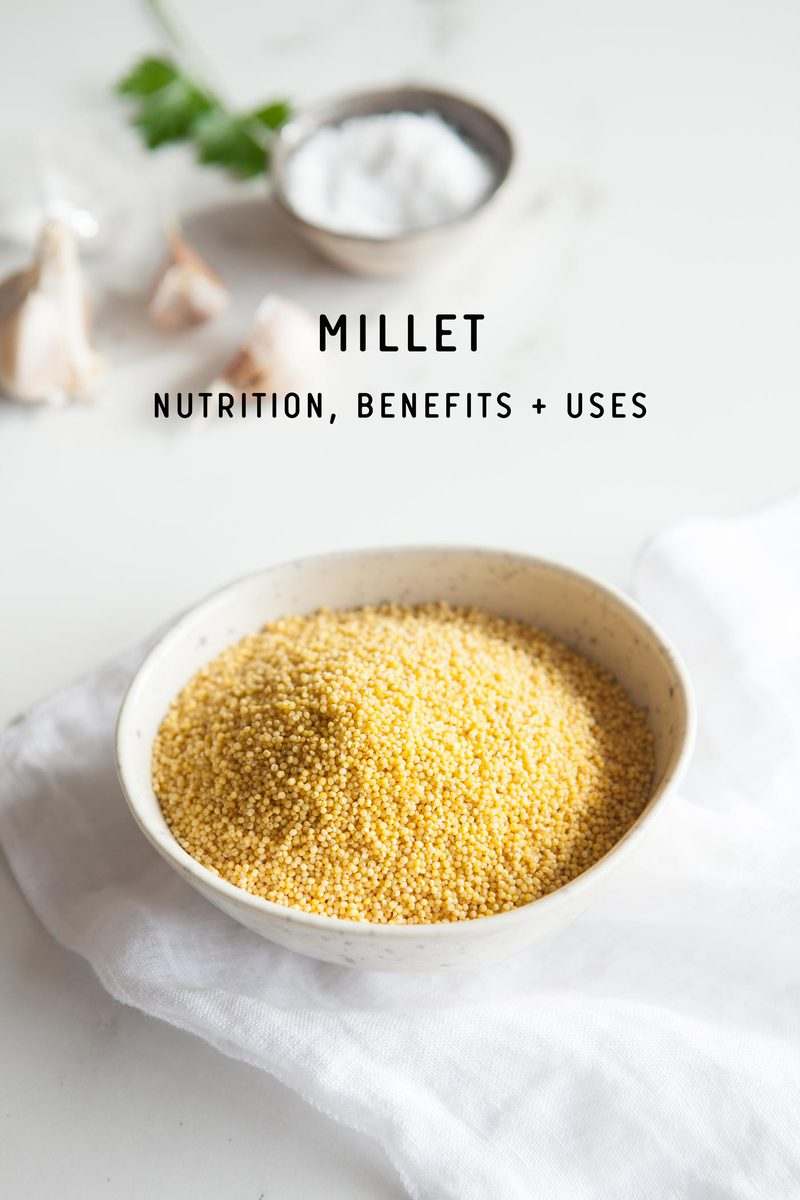 Millet Nutrition Benefits and Uses