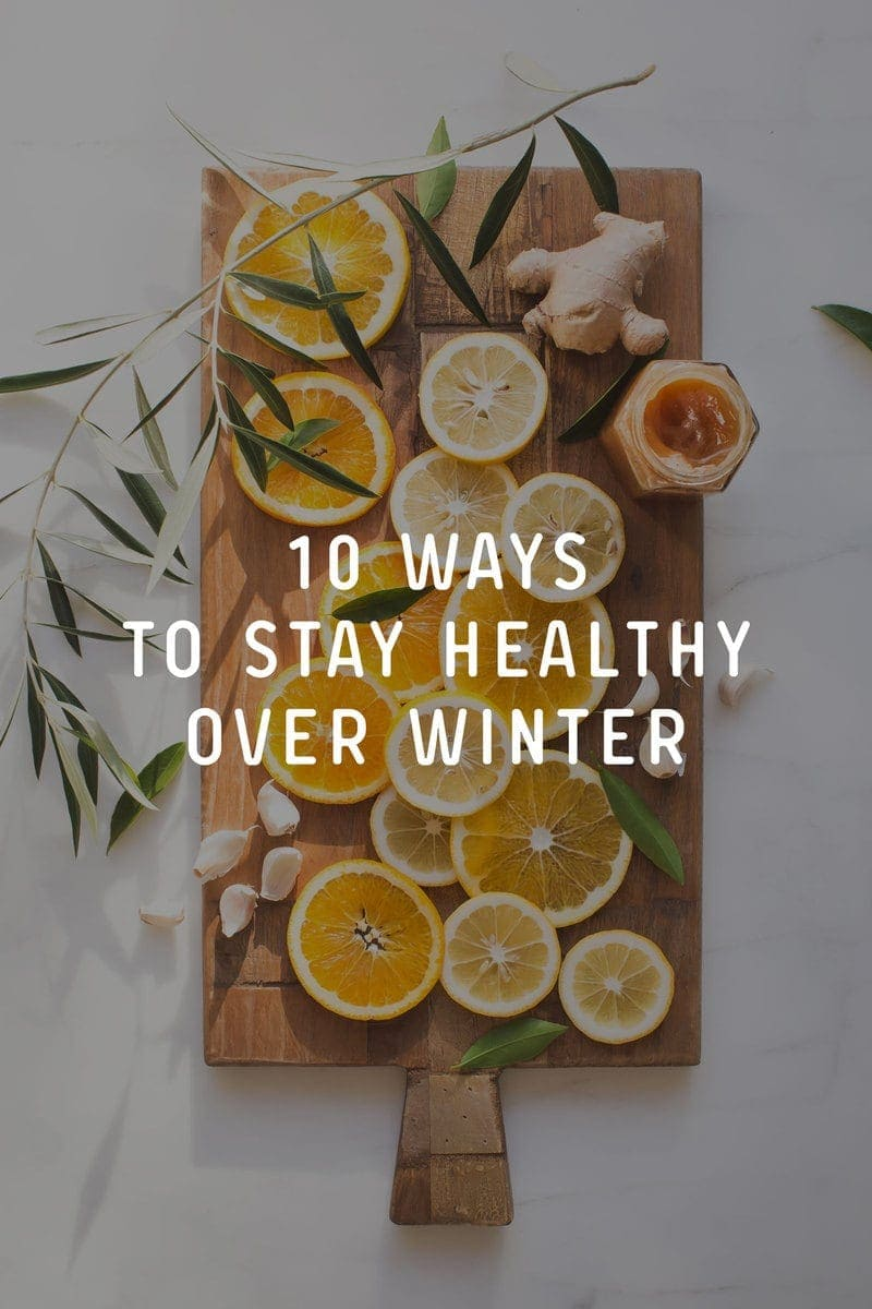 !0 Ways to Stay Healthy Over Winter