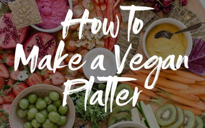 A lush vegan platter for your party ready to eat